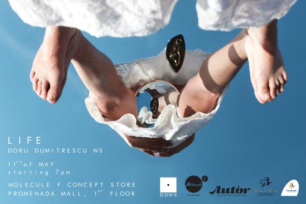 "Lansare colectie ""Life"" by Doru Dumitrescu | Joi | 11 mai | ora 19:00 | Molecule F Concept Store"
