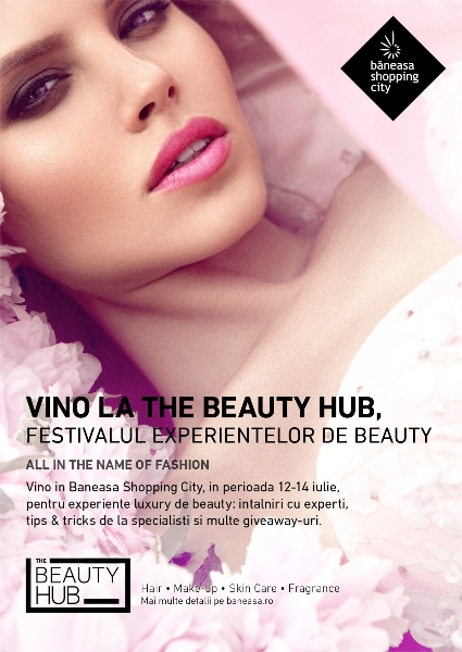 The Beauty Hub, festivalul experientelor de beauty